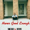 Never Good Enough(feat.Kailii)(prod. by Kevin Ruiz)