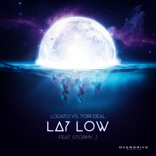 Lodato vs. Tori Deal - Lay Low (feat. Stormy J)