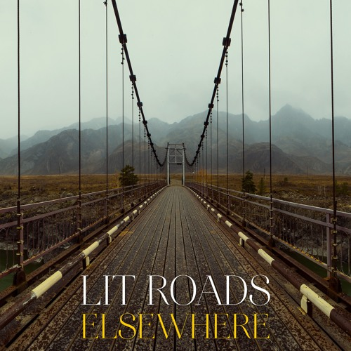 Lit Roads - Elsewhere (Single 2018)