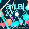 Anual 2018 - Dj Alex Pabot - Lo Mejor del 2017