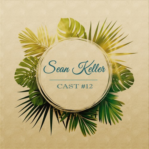 SEAN KELLER - CAST #12 (ACOUSTIC)