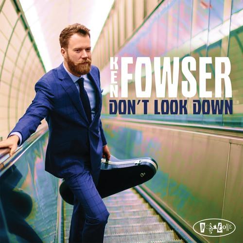 Ken Fowser - You're Better Than That