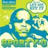 Sporty-O - Let Me Hit It [Full]