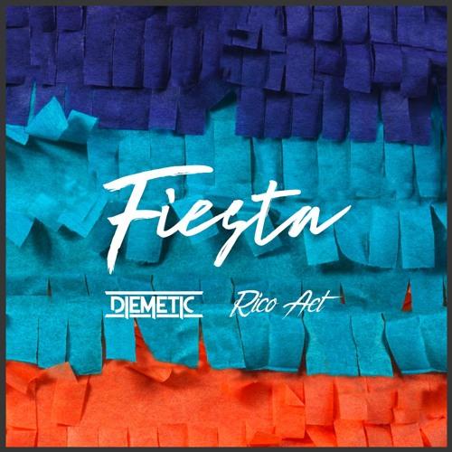 Diemetic x Rico Act - Fiesta