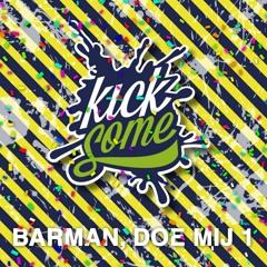 Kicksome - Barman, Doe Mij 1 [Carnaval 2018]