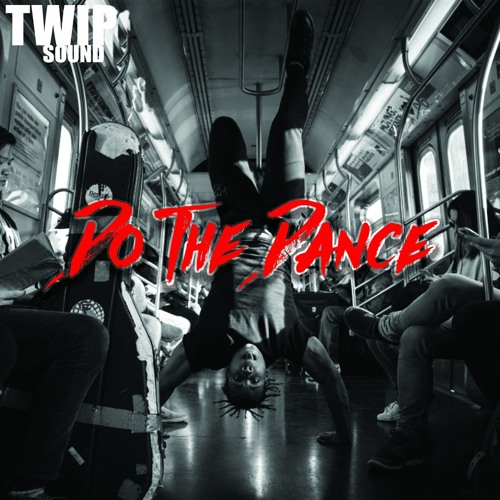 TwIp Sound - Do The Dance