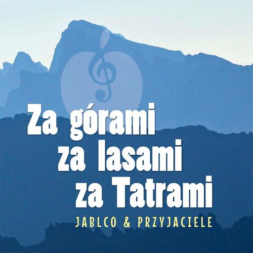 Za górami, za lasami, za Tatrami