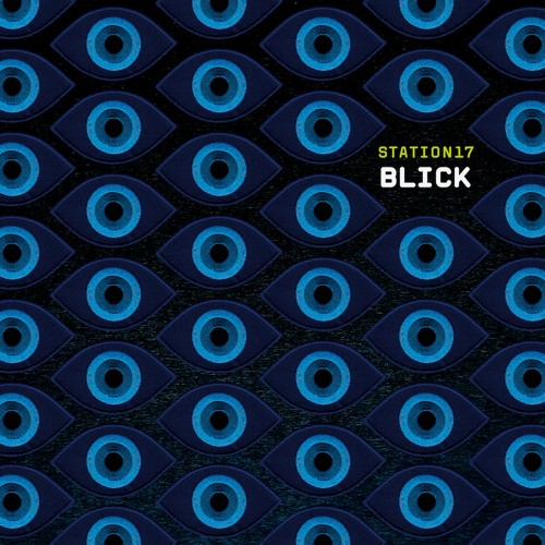 """Station17 """"Blick"""". Out March 9th, 2018. Album Preview"""