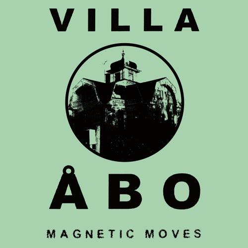 Villa Åbo - Magnetic Moves 2xLP PREVIEW CLIPS