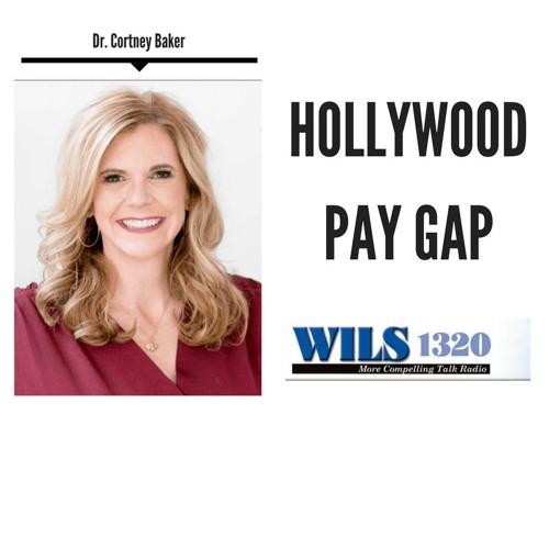 1/11/18 Hollywood Pay Gap, Dr. Cortney Baker