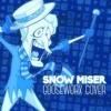 Snow Miser(Miser Brothers Theme) - Gooseworx Cover
