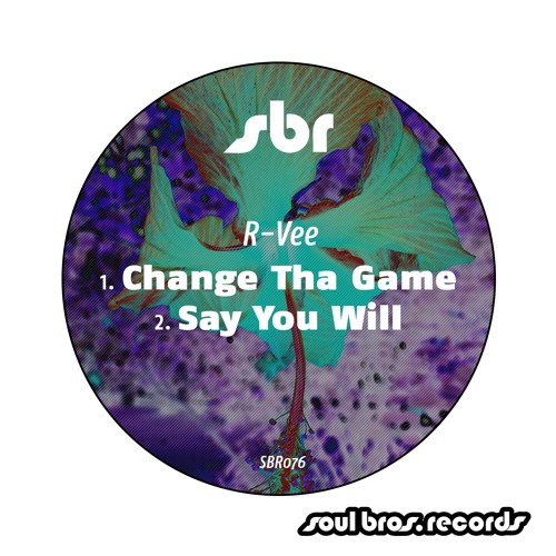 SBR076 | R-Vee - Change Tha Game / Say You Will