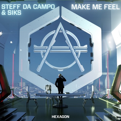 Steff Da Campo x Siks - Make Me Feel