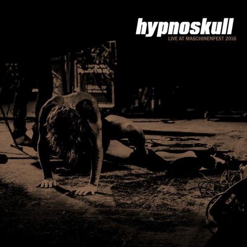 Hypnoskull – Live At Maschinenfest 2016 (RAUB-055 / pflicht 074)