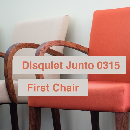 Disquiet Junto Project 0315: First Chair