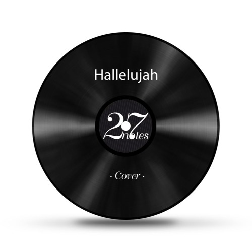 Hallelujah Leonard Cohen - Cover by 27Notes