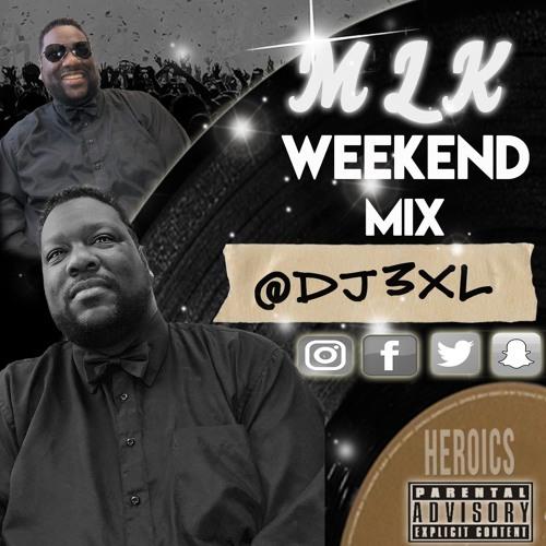 DJ 3XL MLK Weekend Mix