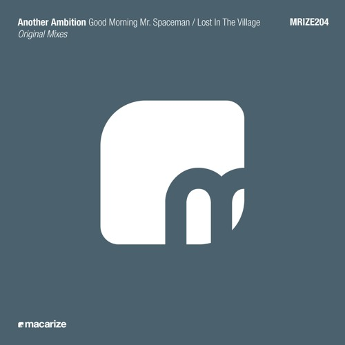 Another Ambition - Good Morning Mr. Spaceman [Macarize]