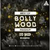 Best Of Bollwood Mashup (2018) - DJ Sidd - (Mashup)