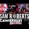 Sam Roberts Now Episode #8 - Cathy Kelley in Studio