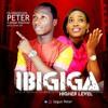 Oluwasegun Peter - Ibigiga (Higher Level) (feat. Dolapo Olayiwola)
