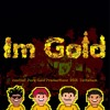 Im Gold (Prod. By Pure Gold Productions X BRK X Deltalium)- coolRaf