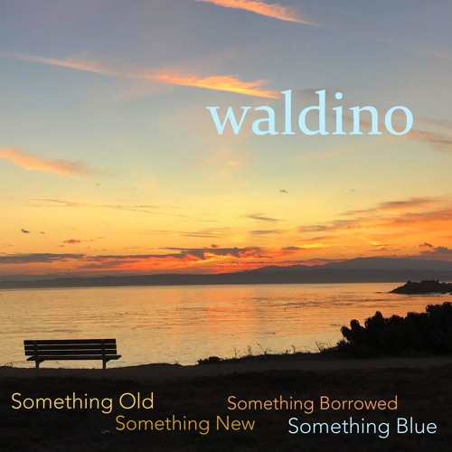 Waldino : Something Old, Something New, Something Borrowed, Something Blue