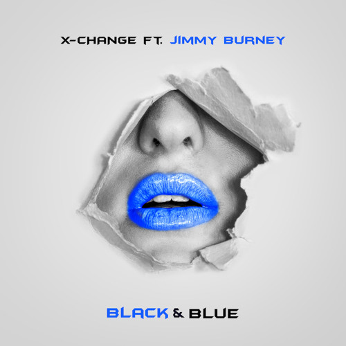 X-Change Ft. Jimmy Burney - Black & Blue