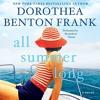 All Summer Long By Dorothea Benton Frank Audiobook Excerpt