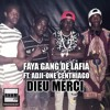 DIEU MERCI - FAYA GANG DE LAFIA Ft. ADJI-ONE CENTHIAGO