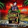 DANCE WITH ME (vol 3)- MY BIRTHDAY BASH EDITION