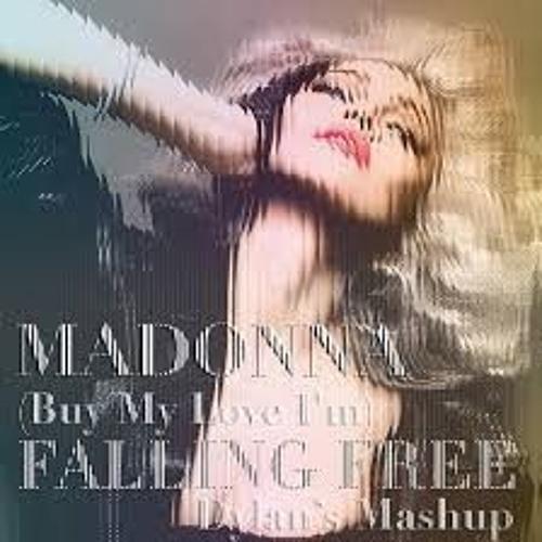Madonna - (Buy My Love I'm) Falling Free Mash Up