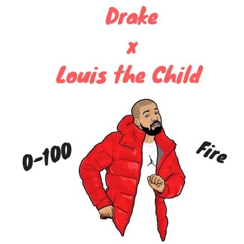 Drake X Louis The Child (0-100 / Fire)