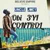 Obi 3yi Control_UnCLe_JoEy_mixed by Mr. Loyalty
