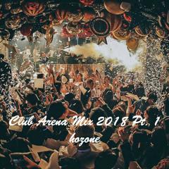 Club Arena Mix 2018 Pt. 1 ( 2018 클럽 아레나 믹스 )
