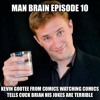 Ep010 Comedian Kevin Gootee tells cuck Brian his jokes are terrible in the nicest possible way