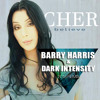 Cher - Believe (Barry Harris & Dark Intensity Remix)