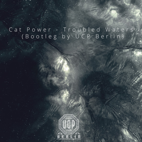 Cat Power - Troubled Waters (Bootleg By UCP Berlin) Free Download