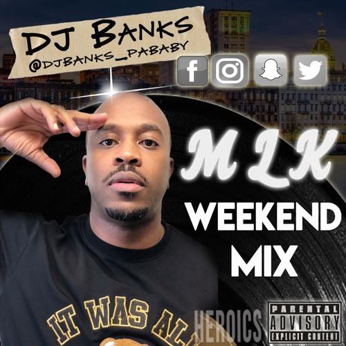 DJ Banks MLK Weekend Mix