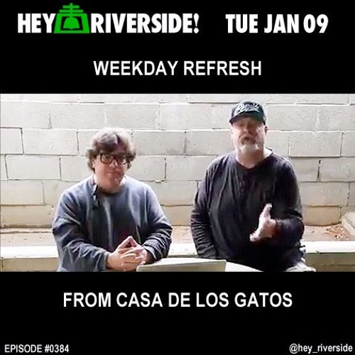 EP0384 TUESDAY JANUARY 09 2018 - WEEKDAY REFRESH FROM CASA DE LOS GATOS