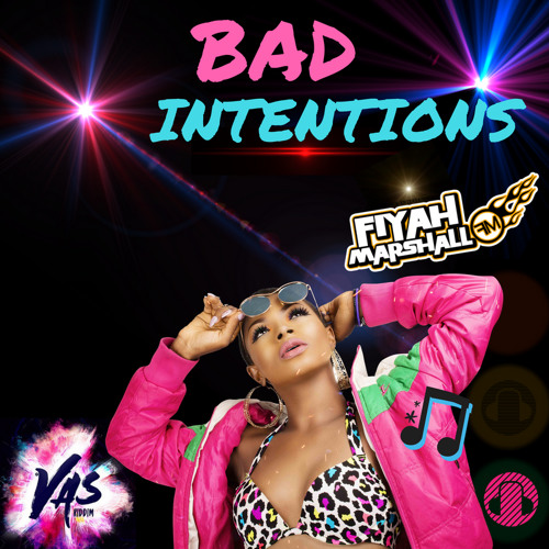 BAD INTENTIONS - Fiyah Marshall (VAS Riddim SOCA 2018)