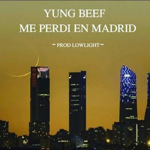 Yung Beef - Me Perdí En Madrid