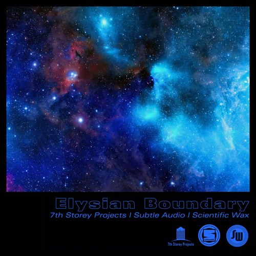 Elysian Boundary - 7th Storey Projects/Subtle Audio/Scientific Wax - Preorders Open 26 January 2018