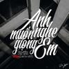 Nguyen. x $eth - Anh Muon Nghe Giong Em (CM1X x VRT Remix)