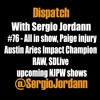 Dispatch #76 - All in show, Paige injury, RAW, SDLive & upcoming NJPW shows