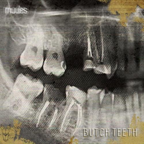 Butch Teeth
