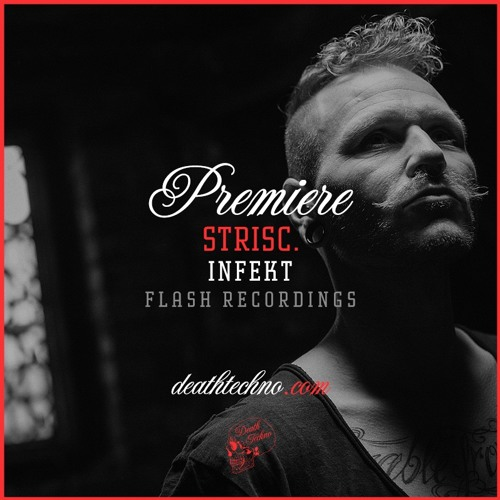 DT:Premiere | STRISC. - Infekt [FLASH Recordings]