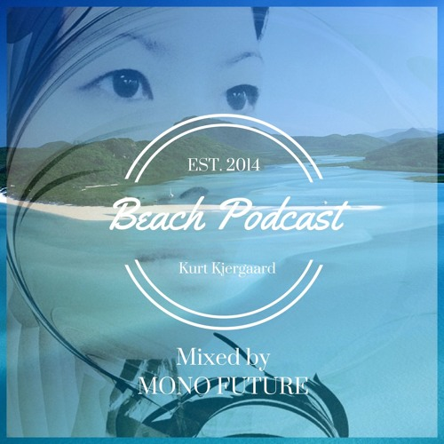 Beach Podcast  Guest Mix by MONO FUTURE