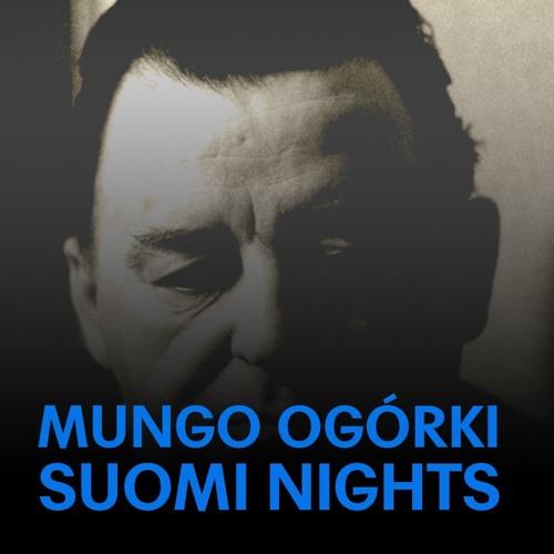 Mungo Ogórki - Suomi Nights