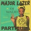 MAJOR LAZER_PARTICULAR_REMIX By ISON MISTARI(Prod:DJ_WALID_96)